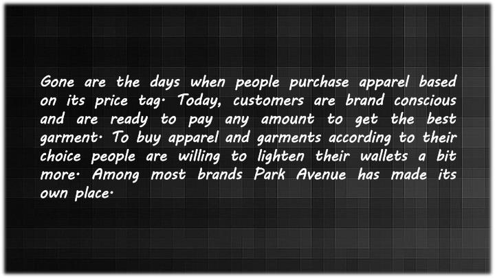 Gone are the days when people purchase apparel based on its price tag. Today, customers are brand co...