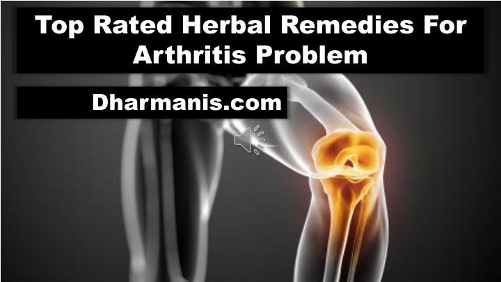 Top Rated Herbal Remedies For Arthritis Problem