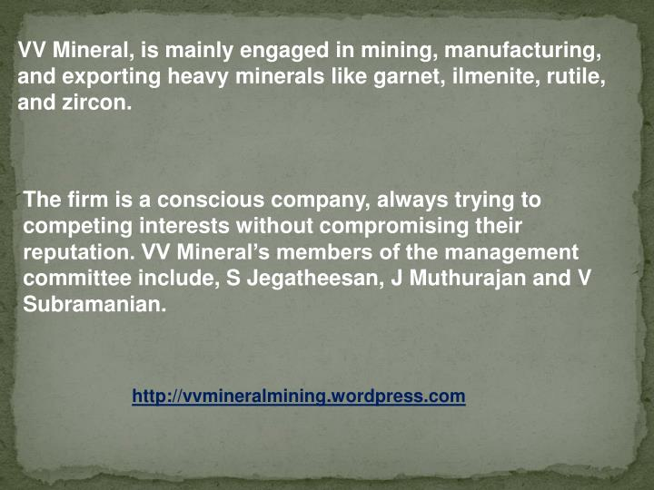 VV Mineral, is mainly engaged in mining, manufacturing, and exporting heavy minerals like garnet,