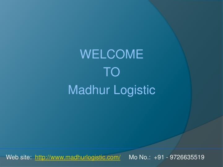 Welcome to madhur logistic