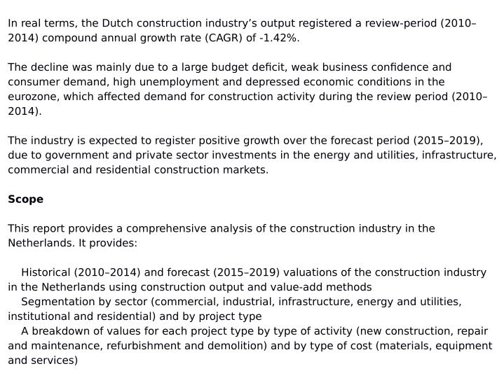 In real terms, the Dutch construction industry's output registered a review-period (2010–