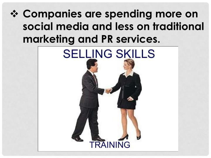 Companies are spending more on social media and less on traditional marketing and PR services.