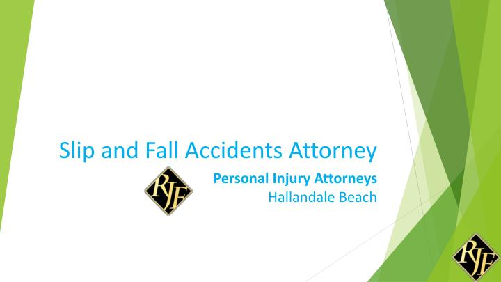 Slip and fall accidents attorney