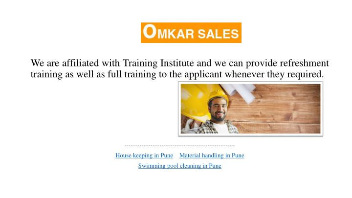We are affiliated with Training Institute and we can provide refreshment training as well as full tr...