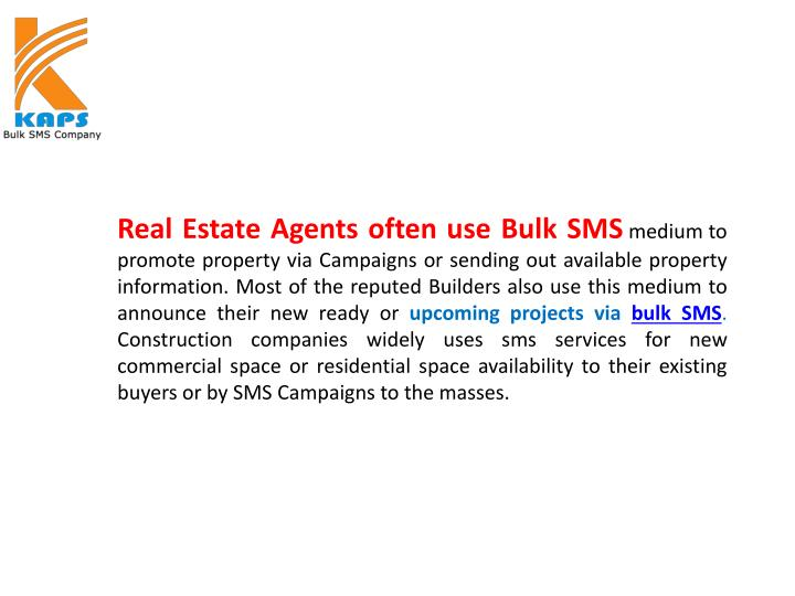 Real Estate Agents often use Bulk SMS
