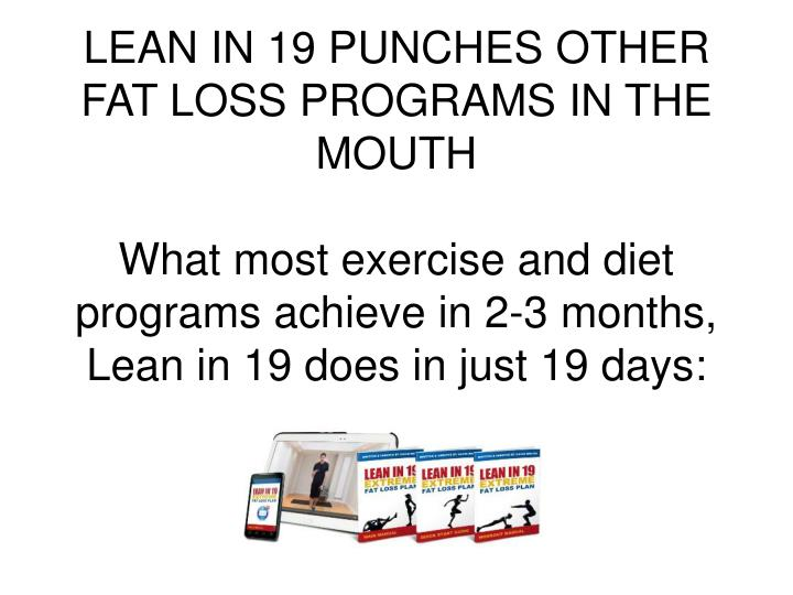 LEAN IN 19 PUNCHES OTHER FAT LOSS PROGRAMS IN THE MOUTH