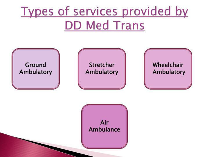 Types of services provided by DD Med Trans