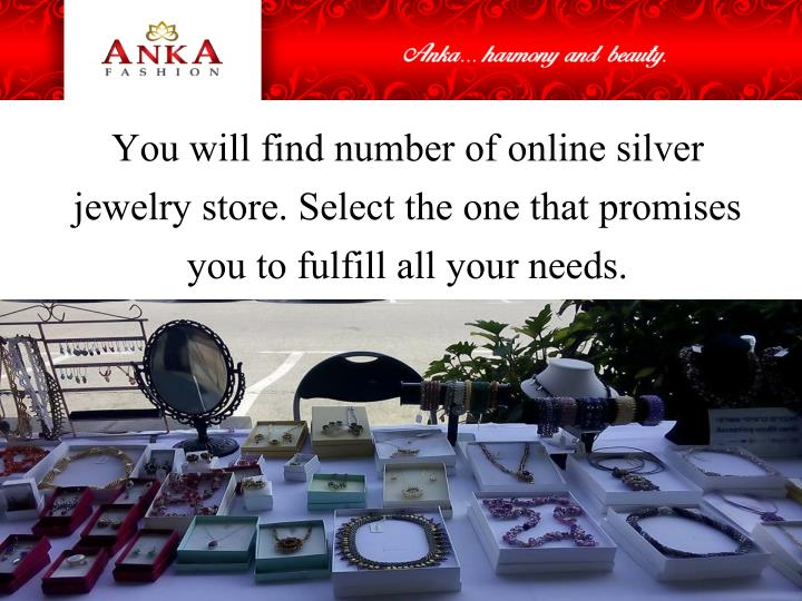 You will find number of online silver jewelry