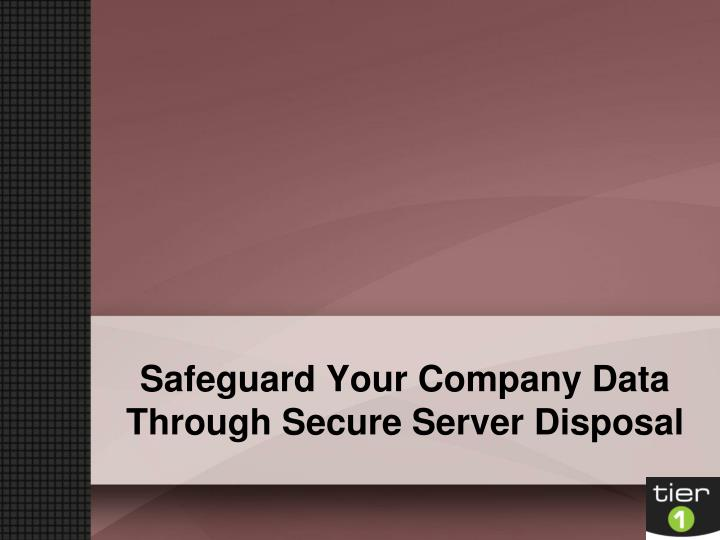 Safeguard your company data through secure server disposal