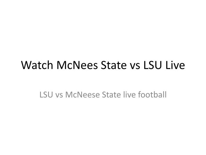Watch mcnees state vs lsu live