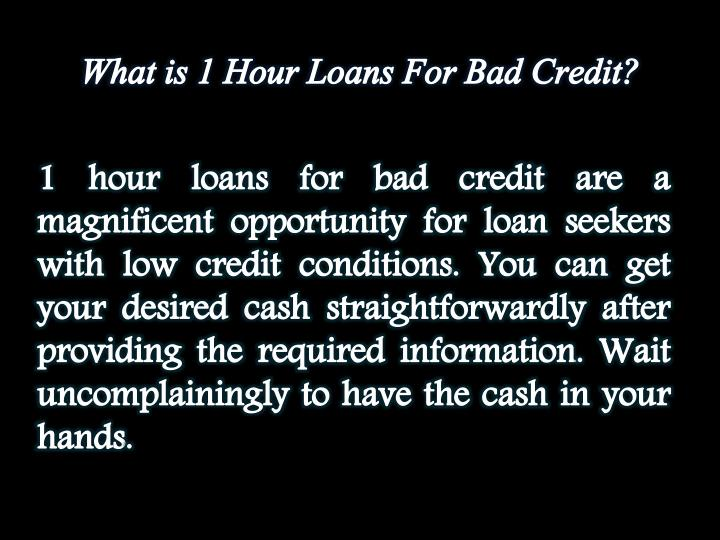 What is 1 Hour Loans For Bad Credit?