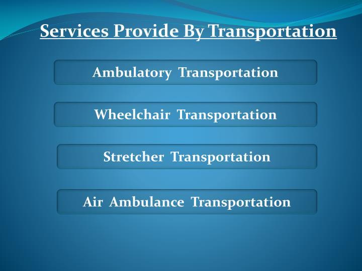 Services Provide By Transportation
