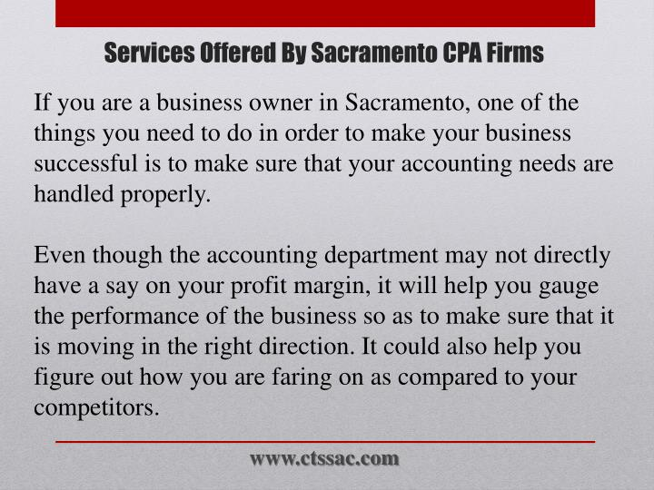 If you are a business owner in Sacramento, one of the things you need to do in order to make your business successful is to make sure that your accounting needs are handled properly.