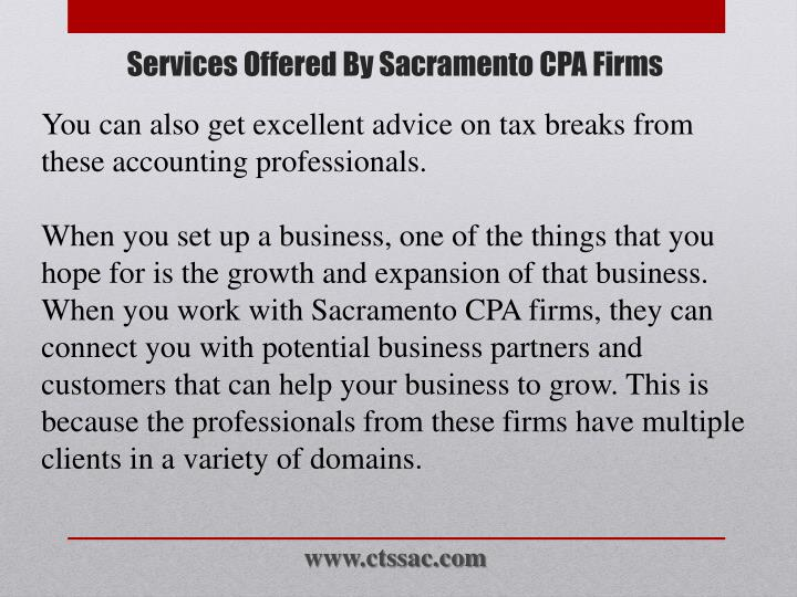You can also get excellent advice on tax breaks from these accounting professionals.