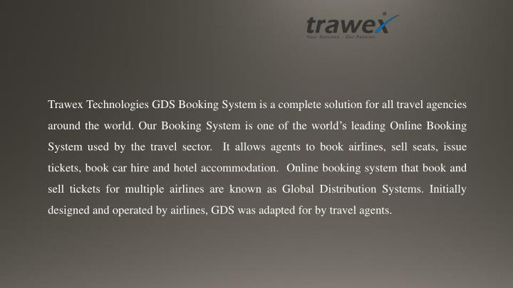 Trawex Technologies GDS Booking System is a complete solution for all travel agencies around the wor...