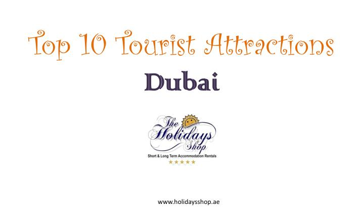 Top 10 tourist attractions dubai