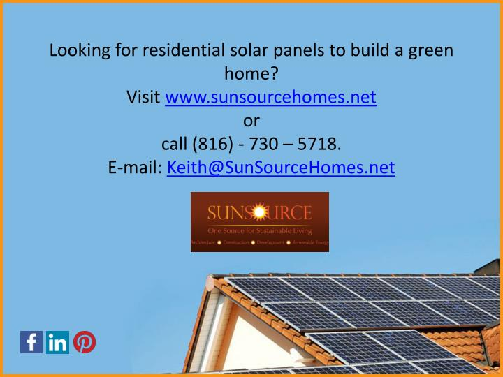 Looking for residential solar panels to build a green home?
