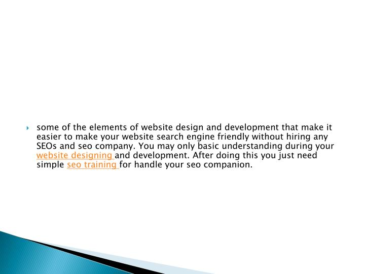 some of the elements of website design and development that make it easier