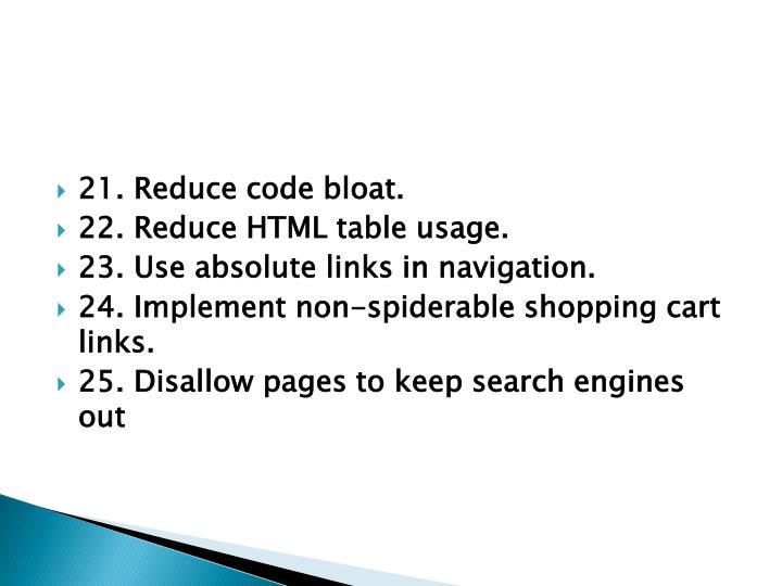 21. Reduce code bloat