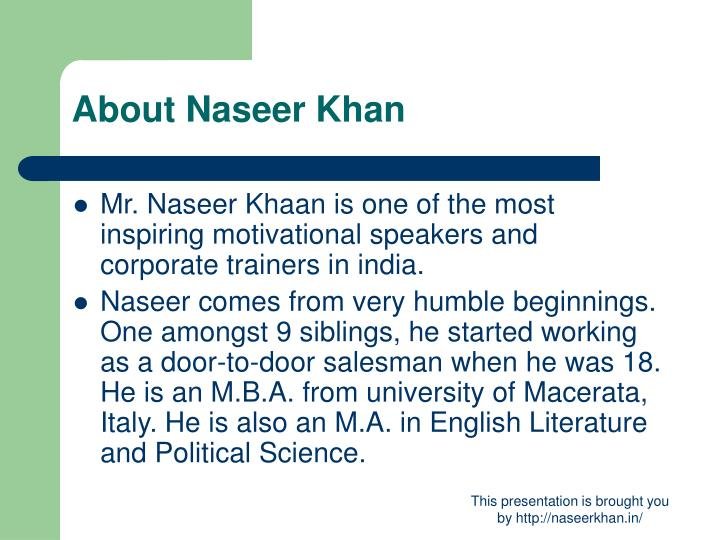 About naseer khan