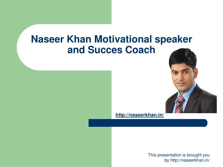 Naseer khan motivational speaker and succes coach