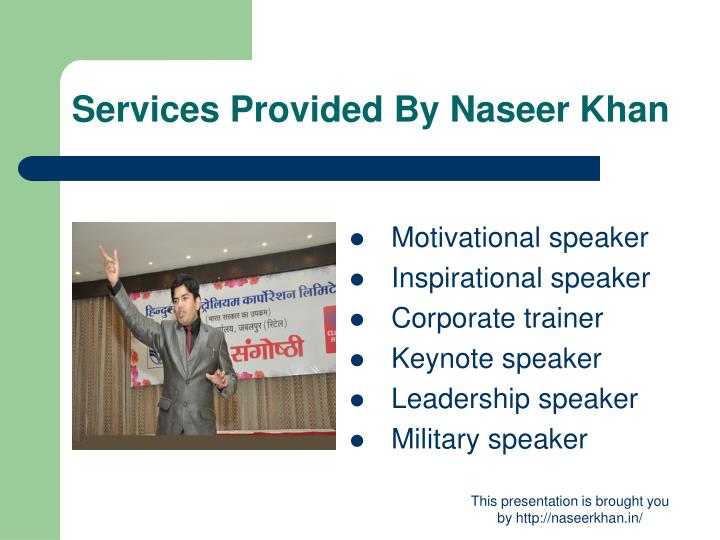 Services provided by naseer khan