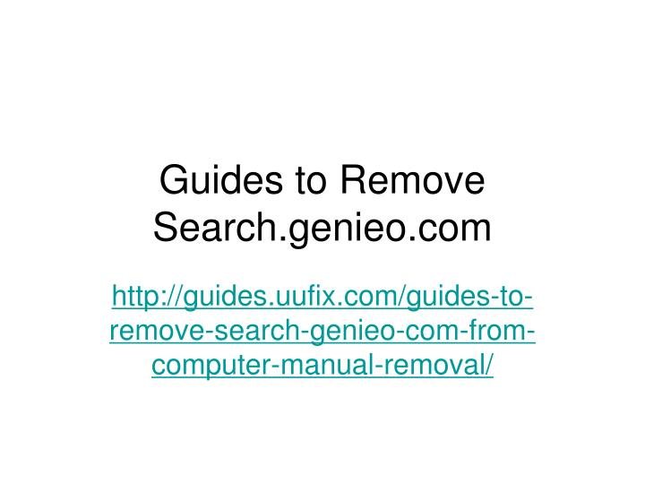 Guides to remove search genieo com