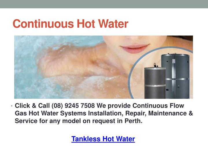 Continuous Hot Water