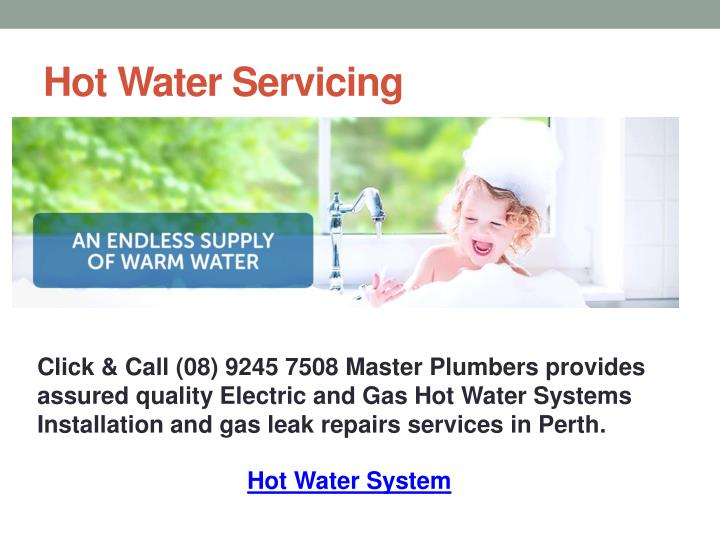 Hot water servicing