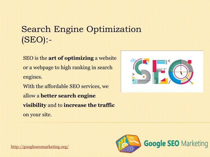 Search Engine Optimization (SEO):-