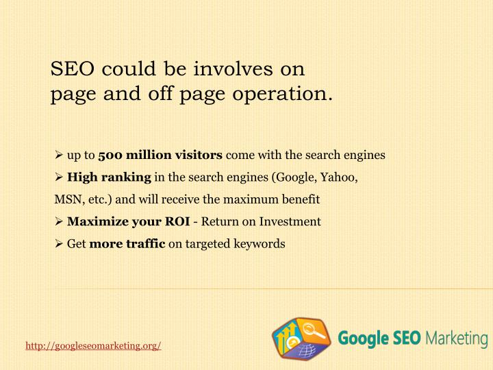 SEO could be involves on page and off