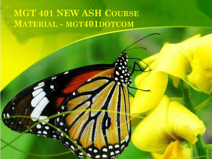 Mgt 401 new ash course material mgt401dotcom