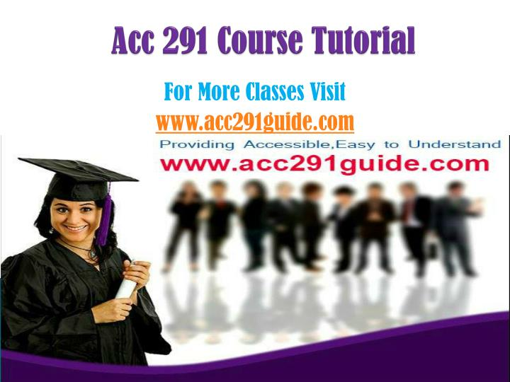 Acc 291 course tutorial