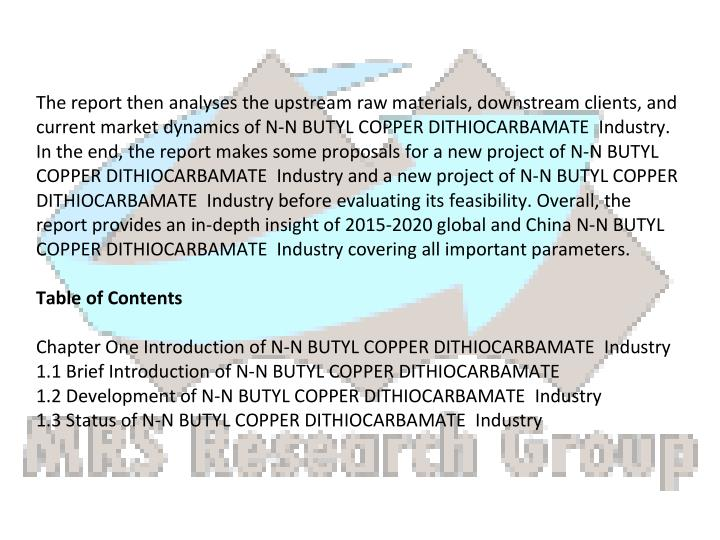 The report then analyses the upstream raw materials, downstream clients, and
