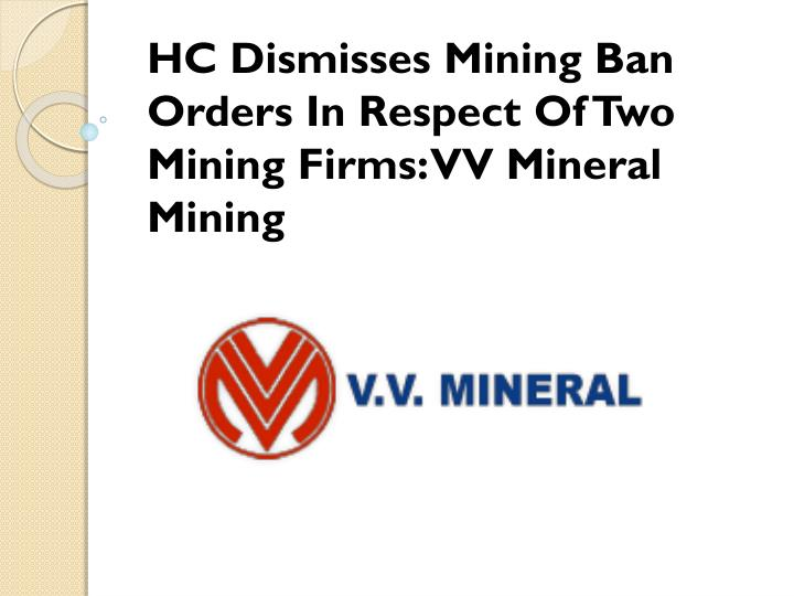 HC Dismisses Mining Ban Orders In Respect Of Two Mining
