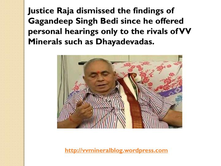 Justice Raja dismissed the findings of