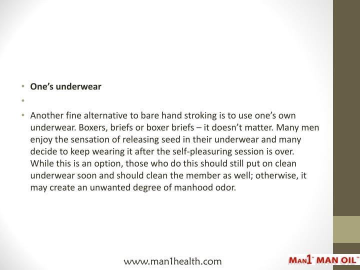 One's underwear
