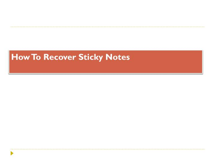 How to recover sticky notes