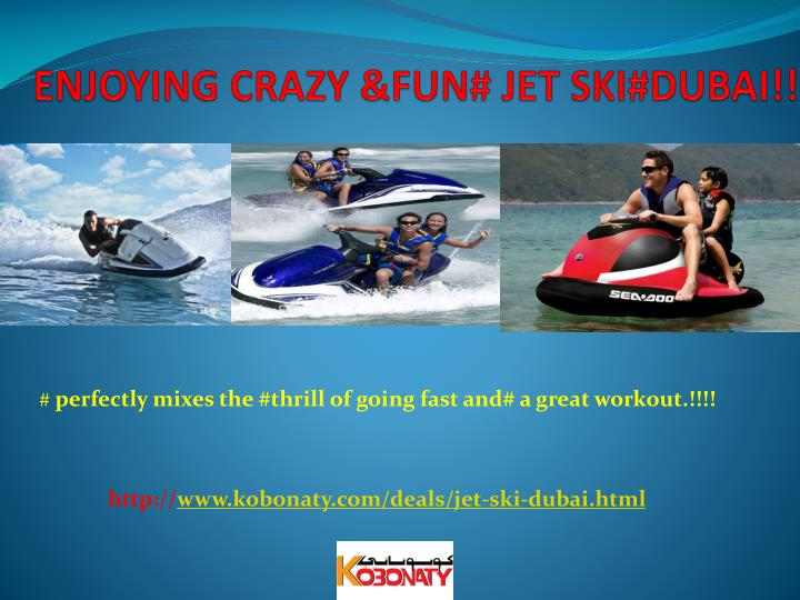 Enjoying crazy fun jet ski dubai