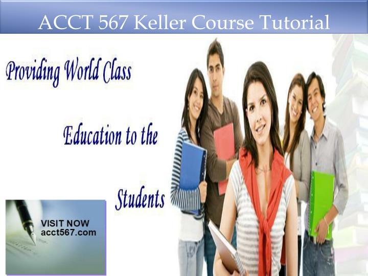 ACCT 567 Keller Course Tutorial