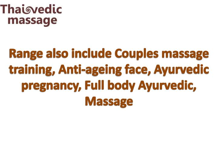 Range also include Couples massage training, Anti-ageing face,