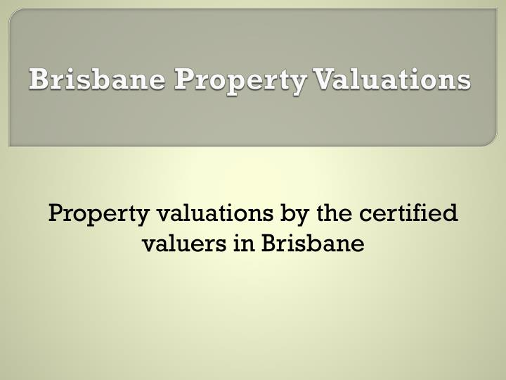 Brisbane property valuations