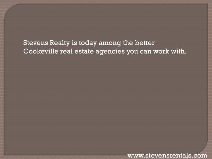 Stevens Realty is today among the better Cookeville real estate agencies you can work with.