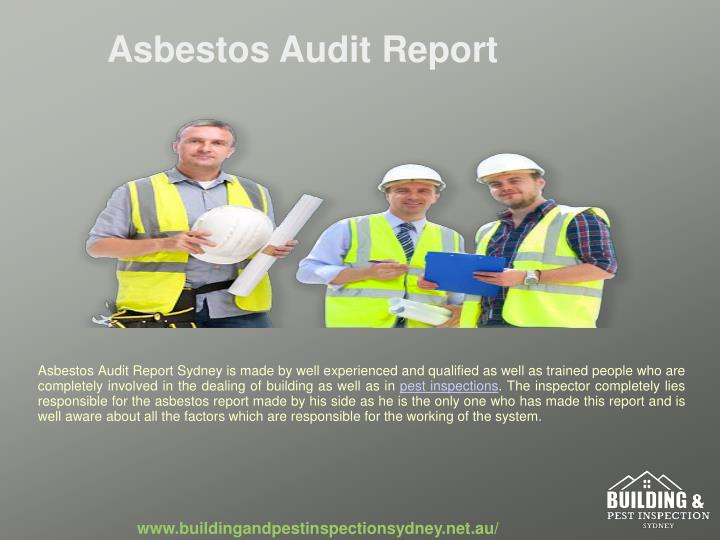 Asbestos Audit Report Sydney is made by well experienced and qualified as well as trained people who are completely involved in the dealing of building as well as in