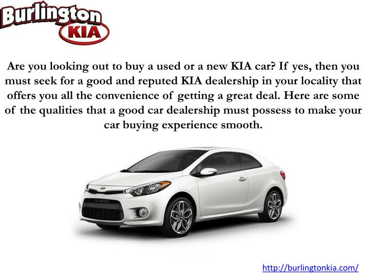 Are you looking out to buy a used or a new KIA car? If yes, then you must seek for a good and repute...