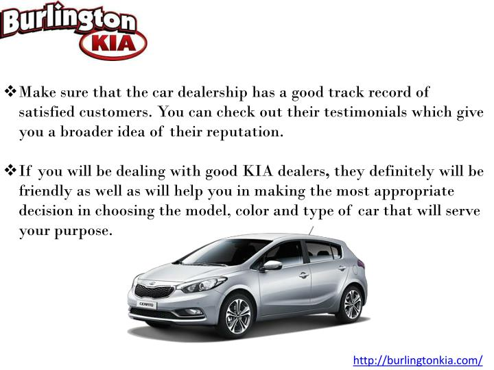 Make sure that the car dealership has a good track record of satisfied customers. You can check out ...
