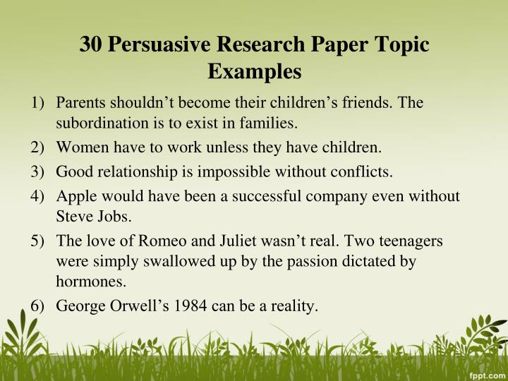 best argumentative research paper topics Here is a list of top 101 persuasive essay topics to use as basic ideas for your own topics let us know and we will write a persuasive essay for you.