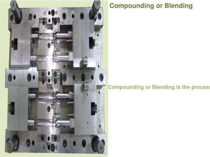 Compounding or Blending