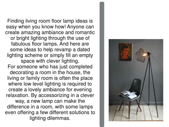 Finding living room floor lamp ideas is easy when you know how! Anyone can create amazing ambiance a...