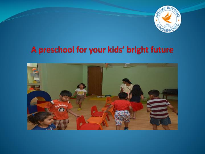 A preschool for your kids bright future